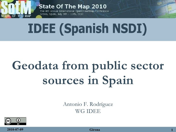 Geodata from public sector sources in Spain Antonio F. Rodríguez WG IDEE