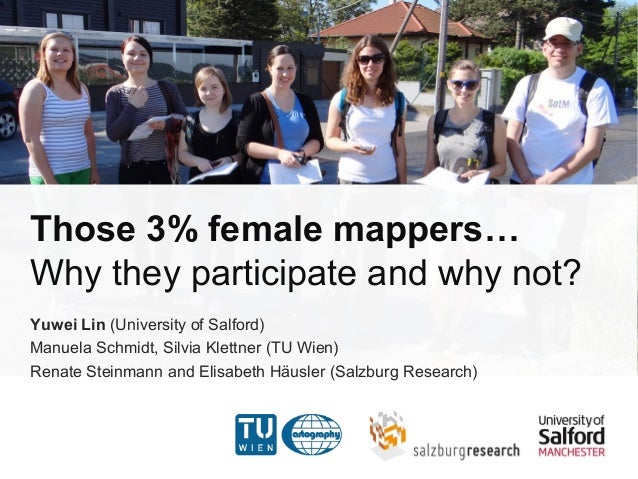 Those 3% female mappers… Why they participate and why not? Yuwei Lin (University of Salford) Manuela Schmidt, Silvia Klett...