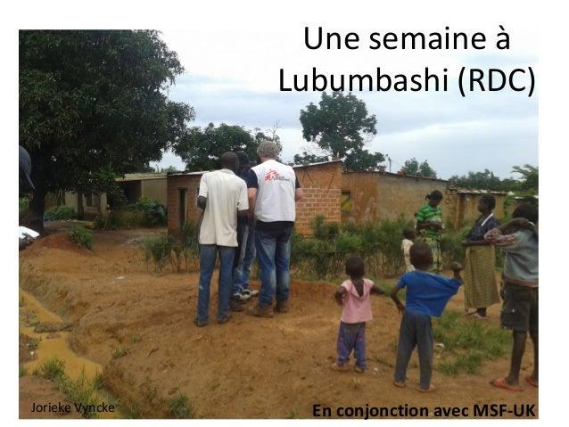 Une semaine à Lubumbashi (RDC) En conjonction avec MSF-UKJorieke Vyncke