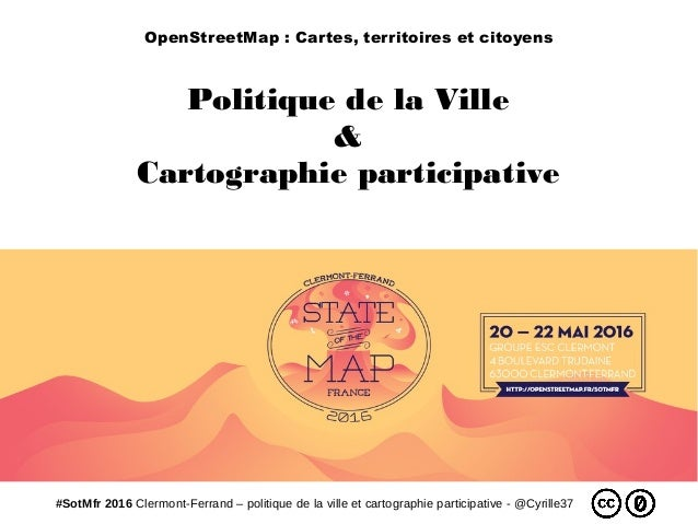 #SotMfr 2016 Clermont-Ferrand – politique de la ville et cartographie participative - @Cyrille37 Politique de la Ville & C...