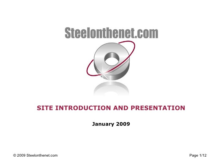 SITE INTRODUCTION AND PRESENTATION January 2009