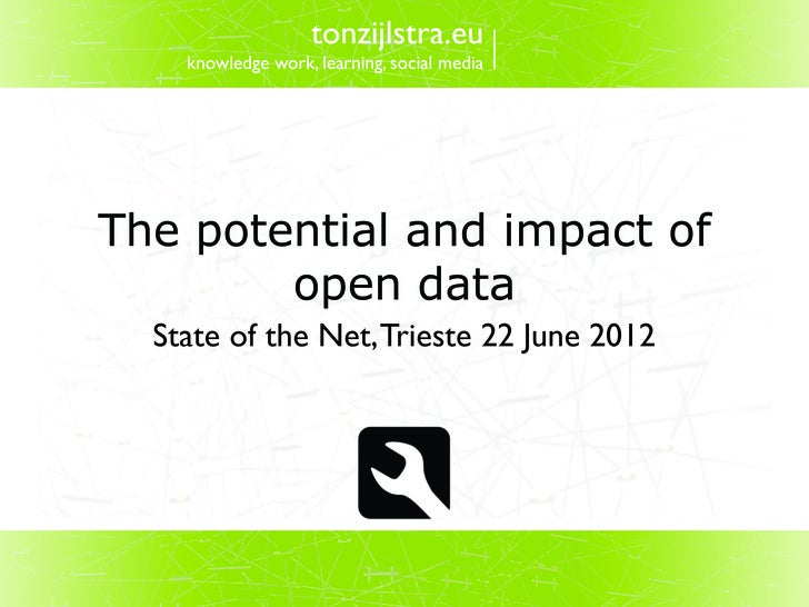 tonzijlstra.eu    knowledge work, learning, social mediaThe potential and impact of        open data  State of the Net, Tr...