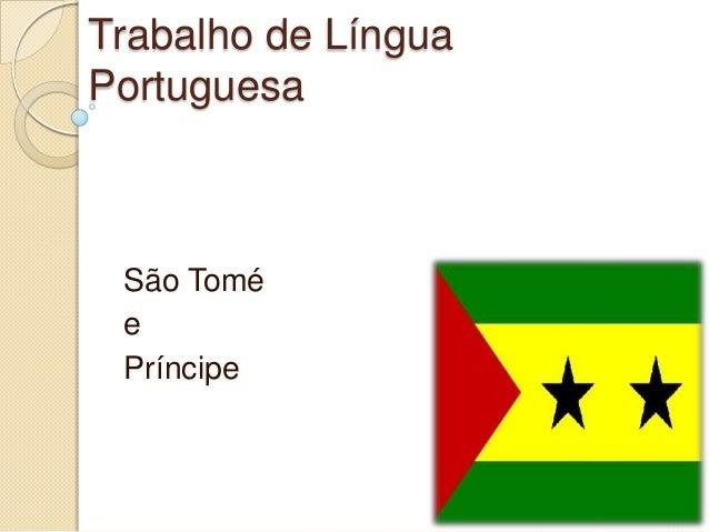 Trabalho de Língua Portuguesa São Tomé e Príncipe
