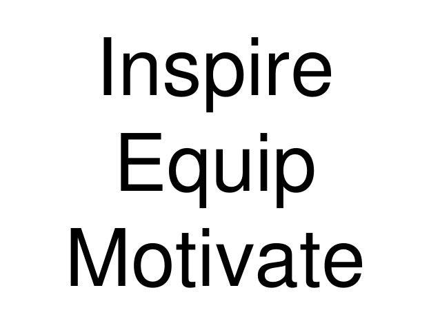 Inspire Equip Motivate