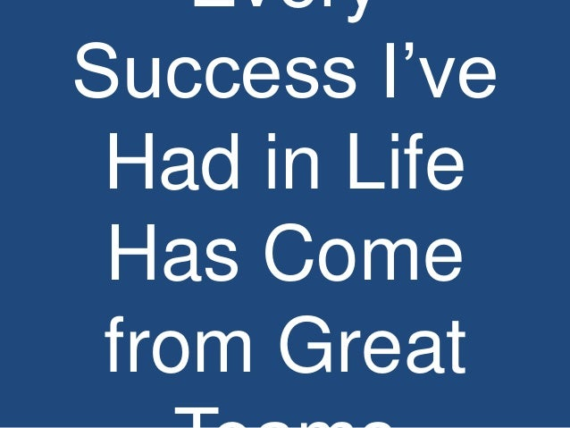 Every Success I've Had in Life Has Come from Great