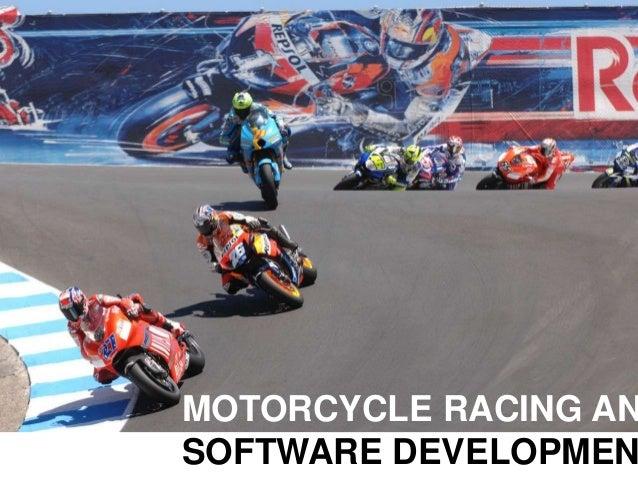 MOTORCYCLE RACING AN SOFTWARE DEVELOPMEN