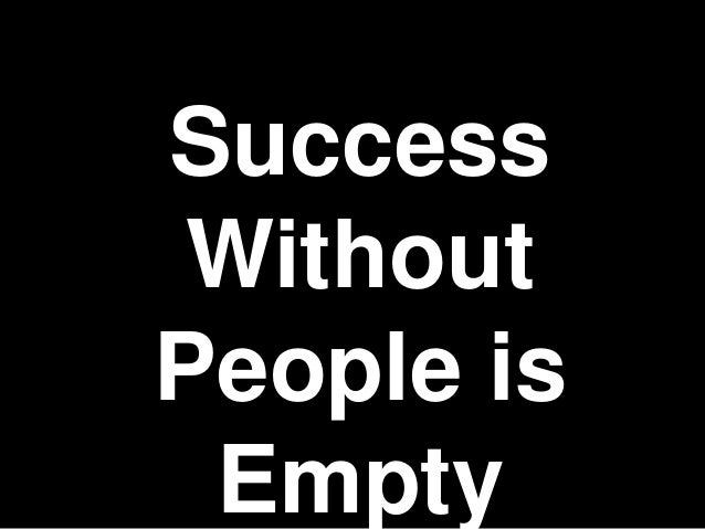 Success Without People is Empty