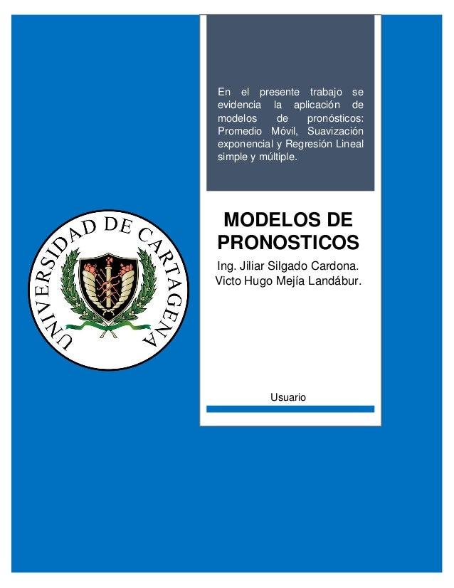 9c35c78e209 En el presente trabajo se evidencia la aplicación de modelos de  pronósticos: Promedio Móvil, ...