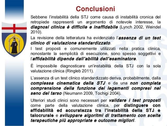 Conclusioni Sebbene l'instabilità della STJ come causa di instabilità cronica del retropiede rappresenti un argomento di n...
