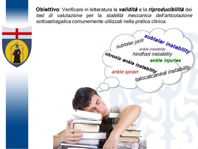 Obiettivo: Verificare in letteratura la validità e la riproducibilità dei test di valutazione per la stabilità meccanica d...