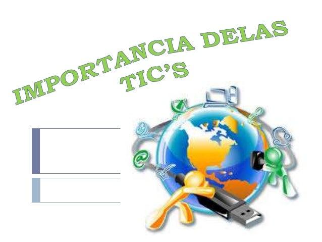 IMPORTANCIA DE LAS TIC´S - SOTTO Slide 2