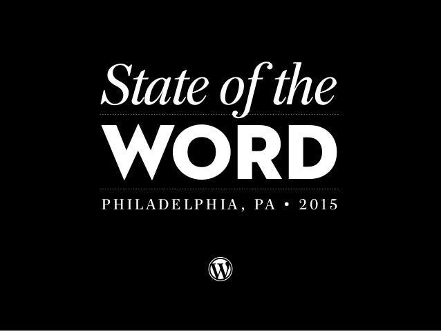 Word State of the P H I L A D E L P H I A , P A • 2 0 1 5