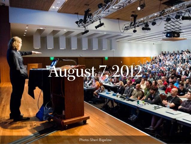 August 7, 2012 Photo: Sheri Bigelow