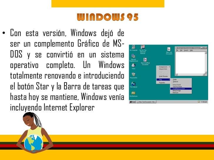 • En 1998 Windows 98 incluye soporte  para múltiples monitores web y  participaciones mas grandes gracias  al nuevo sistem...