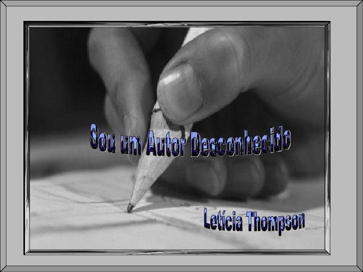 Sou um Autor Desconhecido Letícia Thompson