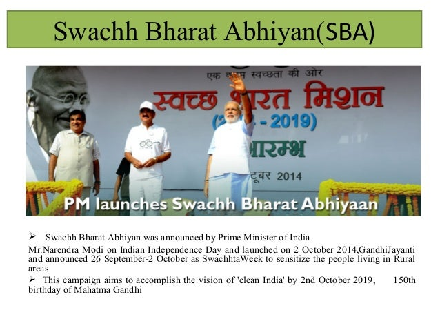 swachh bharat abhiyan was announced by The ambitious swacch bharat abhiyan which required the participation of government employees has no monitoring unit, with the entire operation being 'voluntary' on the part of employees in october 2014, the prime minister had announced that government employees too will dedicate two hours .