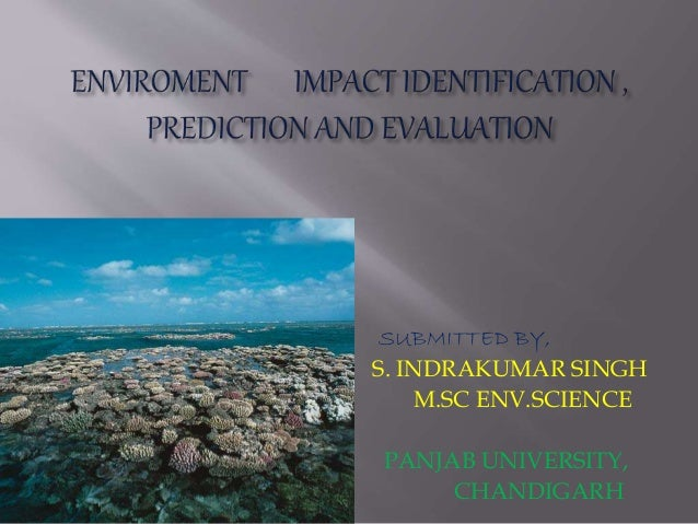 SUBMITTED BY, S. INDRAKUMAR SINGH M.SC ENV.SCIENCE PANJAB UNIVERSITY, CHANDIGARH