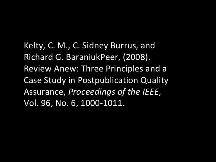 Kelty, C. M., C. Sidney Burrus, and Richard G. BaraniukPeer, (2008). Review Anew: Three Principles and a Case Study in Pos...