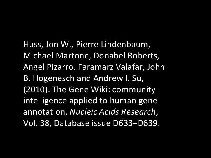 Huss, Jon W., Pierre Lindenbaum, Michael Martone, Donabel Roberts, Angel Pizarro, Faramarz Valafar, John B. Hogenesch and ...