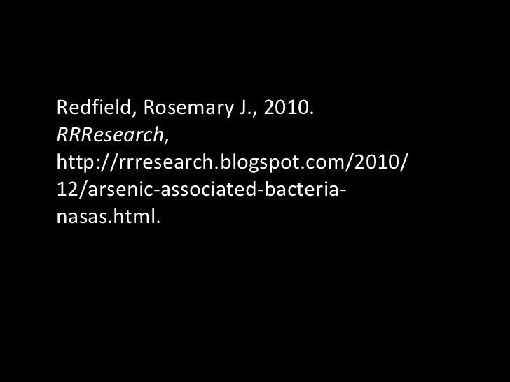 Redfield, Rosemary J., 2010.  RRResearch , http://rrresearch.blogspot.com/2010/12/arsenic-associated-bacteria-nasas.html.
