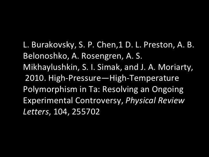 L. Burakovsky, S. P. Chen,1 D. L. Preston, A. B. Belonoshko, A. Rosengren, A. S. Mikhaylushkin, S. I. Simak, and J. A. Mor...