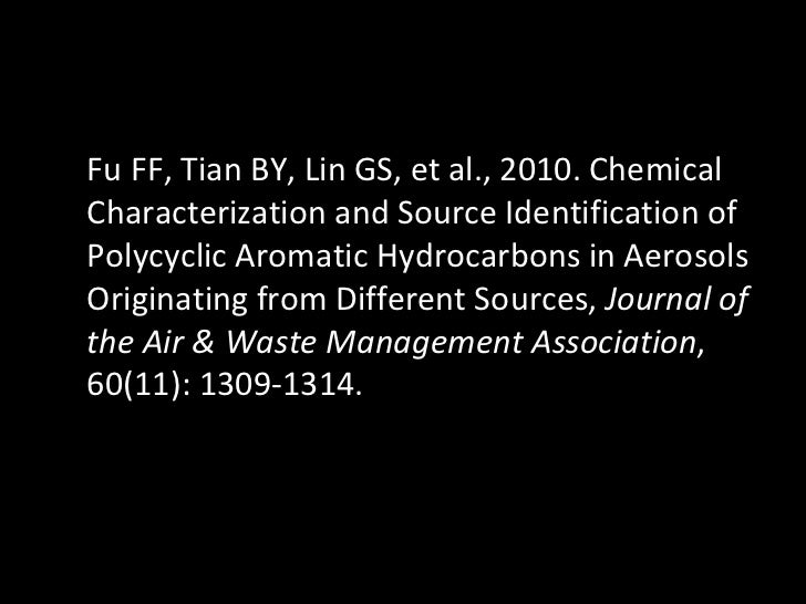 Fu FF, Tian BY, Lin GS, et al., 2010. Chemical Characterization and Source Identification of Polycyclic Aromatic Hydrocarb...