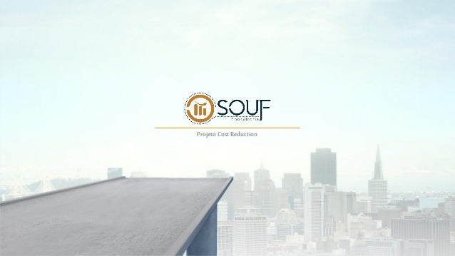 www.souf.com.br Projeto Cost Reduction