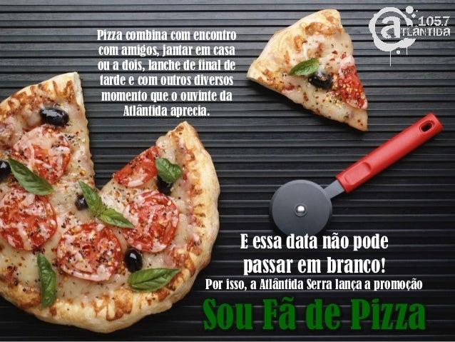 Sou Fã Depizza Grupo Rbs Radio Atlântida Caxias Do Sul 30052013