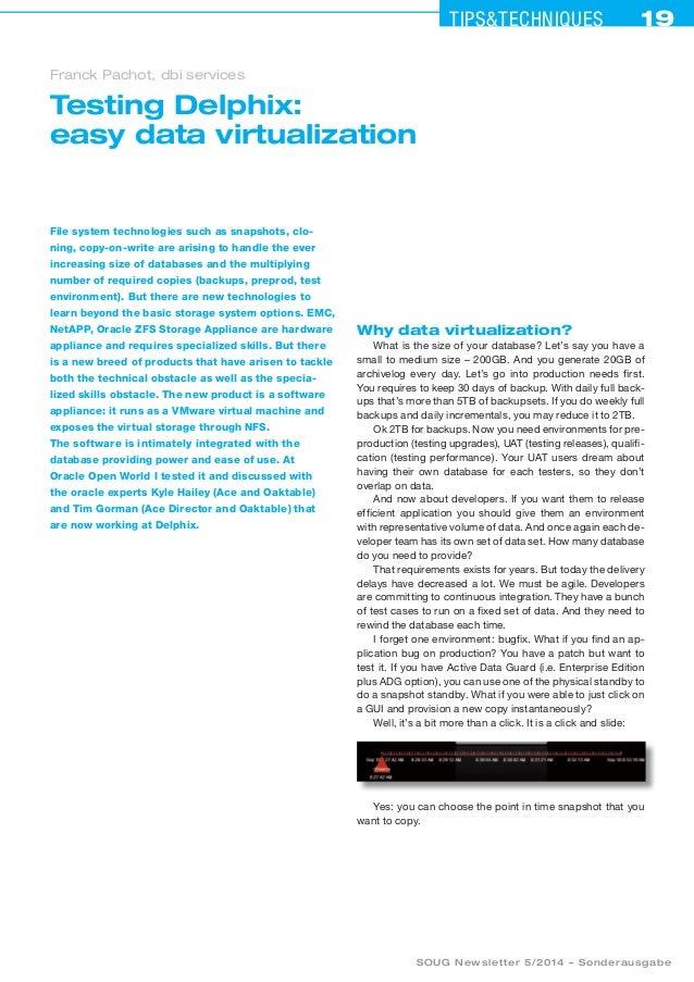 19Tips&techniques19 SOUG Newsletter 5/2014 – Sonderausgabe Testing Delphix: easy data virtualization Franck Pachot, dbi se...