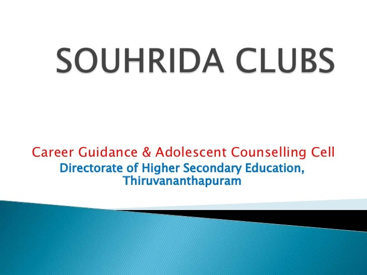 Career Guidance & Adolescent Counselling Cell    Directorate of Higher Secondary Education,               Thiruvananthapuram