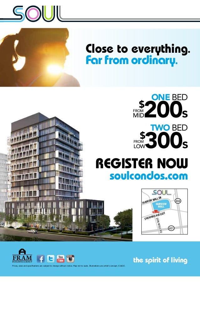 FROM LOW $ 300s TWO BED ONE BED FROM MID $ 200s the spirit of livingFRAMBUILDING GROUP soulcondos.com REGISTER NOW FAIRVIE...
