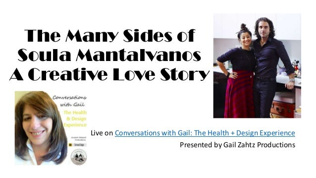The Many Sides of Soula Mantalvanos A Creative Love Story  Live on Conversations with Gail: The Health + Design Experience...
