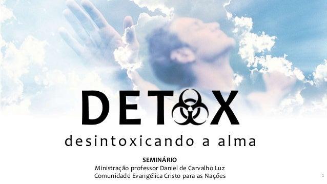 1 SEMINÁRIO Ministração professor Daniel de Carvalho Luz Comunidade Evangélica Cristo para as Nações