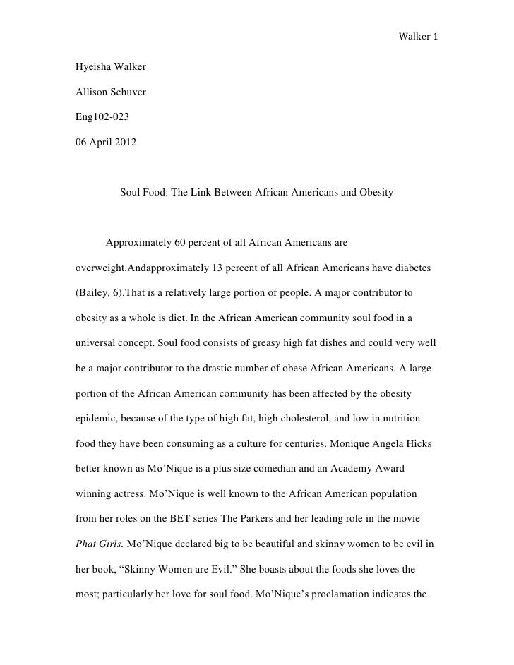Walker 1Hyeisha WalkerAllison SchuverEng102-02306 April 2012          Soul Food: The Link Between African Americans and Ob...