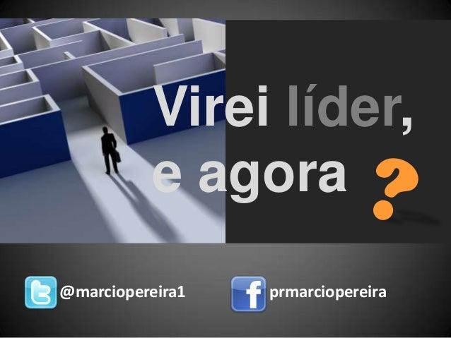 Virei líder,e agora@marciopereira1 prmarciopereira