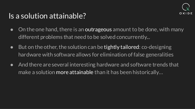 Is a solution attainable? ● On the one hand, there is an outrageous amount to be done, with many different problems that n...