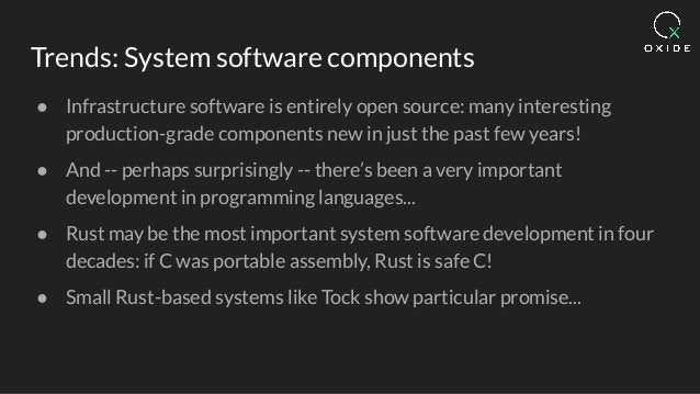 Trends: System software components ● Infrastructure software is entirely open source: many interesting production-grade co...