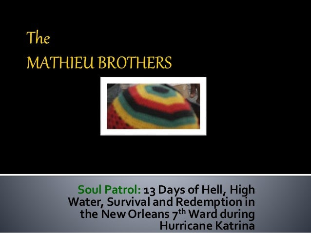 Soul Patrol: 13 Days of Hell, High Water, Survival and Redemption in the New Orleans 7th Ward during Hurricane Katrina