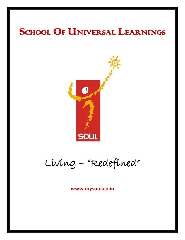 """SCHOOL OF UNIVERSAL LEARNINGS          Living – """"Redefined""""            www.mysoul.co.in"""