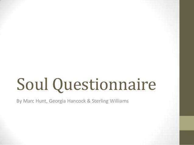 Soul Questionnaire By Marc Hunt, Georgia Hancock & Sterling Williams