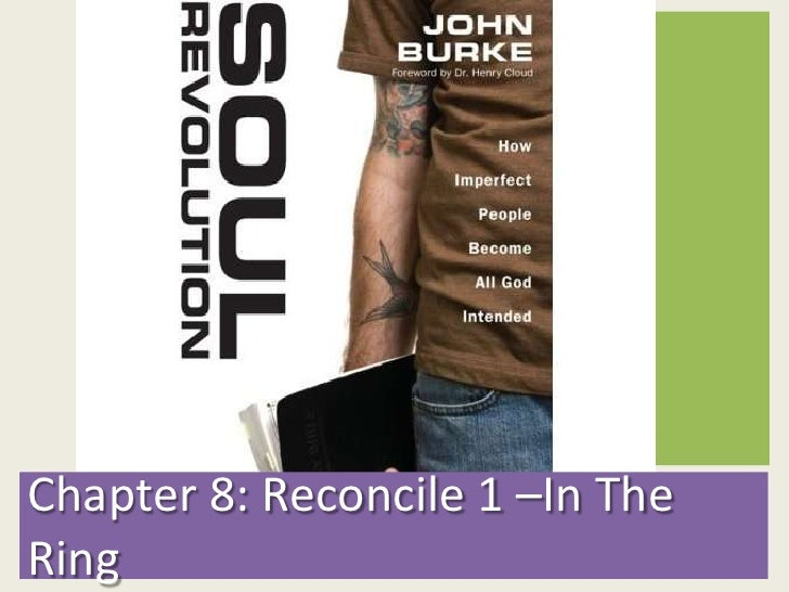 Chapter 8: Reconcile 1 –In The Ring<br />