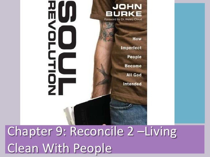 Chapter 9: Reconcile 2 –Living Clean With People<br />