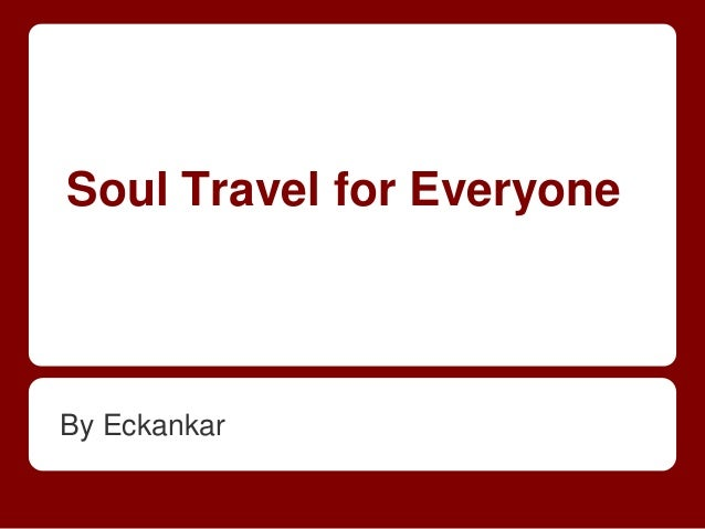 Soul Travel for Everyone By Eckankar