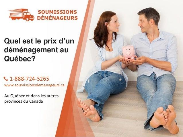 Quel est le prix d'un déménagement au Québec? 1-888-724-5265 www.soumissionsdemenageurs.ca Au Québec et dans les autres pr...