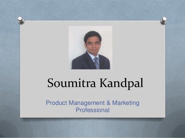 Soumitra Kandpal Product Management & Marketing Professional