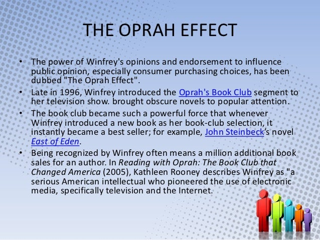 influence of oprah winfrey essay example Media mogul, philanthropist, and child advocate are just a few of the titles that describe the diverse person that is oprah winfrey known to most around the.