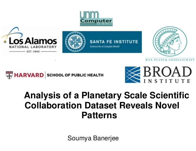 Analysis of a Planetary Scale Scientific Collaboration Dataset Reveals Novel Patterns Soumya Banerjee