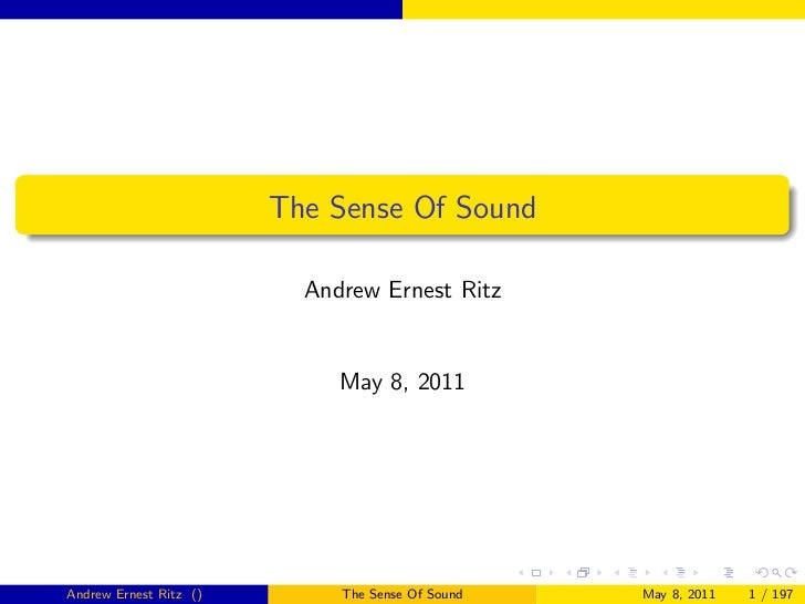 The Sense Of Sound                          Andrew Ernest Ritz                             May 8, 2011Andrew Ernest Ritz (...