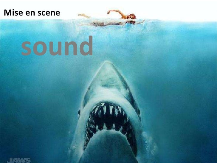 Miseen scene <br />sound<br />