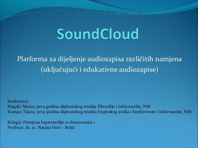 Platforma za dijeljenje audiozapisa različitih namjena            (uključujući i edukativne audiozapise)Studentice:Magdić ...
